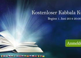 Kostenfreier  Kabbala-Onlinekurs, 1.Juni 2014,  Sonntags  20:00 Uhr, Anmeldung: http://www.eu.kabbalah.info/de