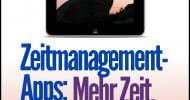 Für kurze Zeit gratis: Mehr Zeit, Geld und Leben durch Zeitmanagement-Apps.