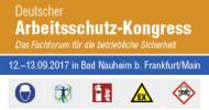 """Deutscher Arbeitsschutz-Kongress 2017 – Das Fachforum für betriebliche Sicherheit im Zeichen der """"Arbeit 4.0"""""""