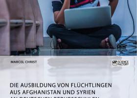 Integration von Flüchtlingen aus Afghanistan und Syrien