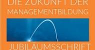 Festschrift zur Managementbildung erhältlich – 10 Jahre Deutsche Akademie für Management