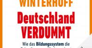 """Hörbuch-Tipp: """"Deutschland verdummt"""" von Michael Winterhoff – Wie das Bildungssystem die Zukunft unserer Kinder verbaut"""