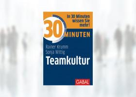 """""""30 Minuten Teamkultur"""" – der neue Ratgeber für starke Teams"""