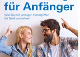 """""""Geldanlage für Anfänger: Wie Sie mit wenigen Handgriffen Ihr Geld vermehren"""" von Stefanie und Markus Kühn"""