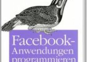 Neu im Bücherregal: Facebook-Anwendungen programmieren
